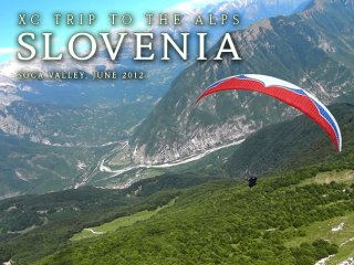 Slovenia - XC trip to the Alps - Paragliding toward Bovec valley from the Stol range, Kobarid, Julian Alps, Slovenia